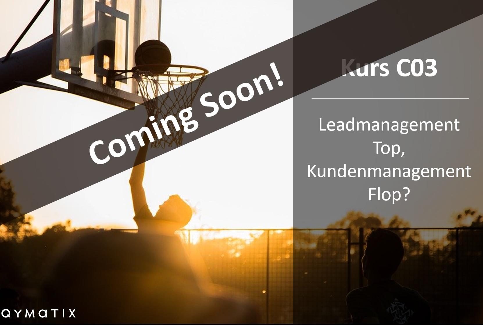 Leadmanagement top, Kundenmanagement flop? – C03